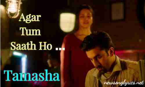 Agar Tum Saath Ho Hindi Lyrics – Tamasha