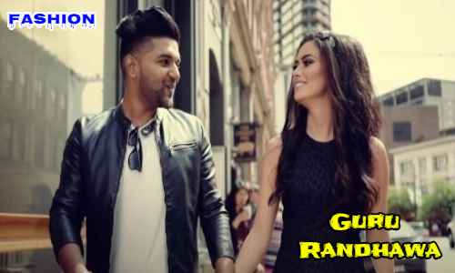 Fashion फैशन Punjabi Song Lyrics In Hindi – Guru Randhawa