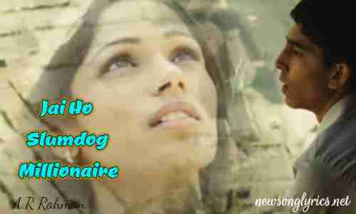 Jai Ho, Slumdog Millionaire Song Lyrics in Hindi