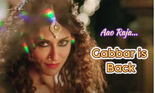 Aao Raja Song Lyrics in Hindi Gabbar is Back Neha Kakkar