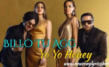 Billo Tu Agg Lyrics in Hindi Yo Yo Honey
