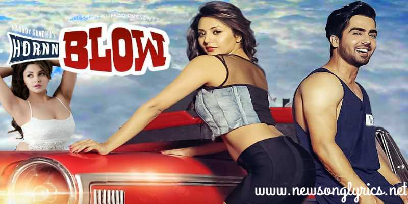 Hornn Blow Song Lyrics In Hindi - Hardy Sandhu Rupali sood