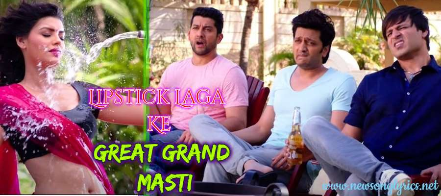 Lipstichk Laga Ke Lyrics In Hindi Great Grand Masti