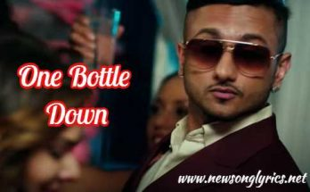 ONE BOTTLE DOWN lyrics in hindi,Yo Yo Honey Singh song lyrics