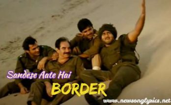 Sandese Aate Hai in hindi,deshbhakti song lyrics,border movie song