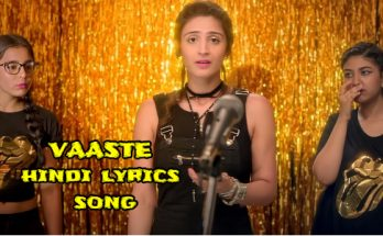 VAASTE Lyrics,VAASTE Lyrics – DHVANI BHANUSHALI