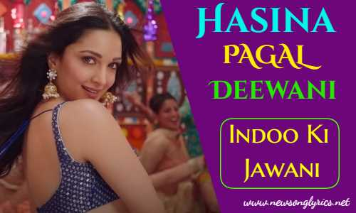 Hasina Pagal Deewani Lyrics In Hindi Indoo Ki Jawani