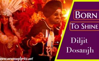 बोर्न टू शाइन Born To Shine Lyrics In Hindi – Diljit Dosanjh