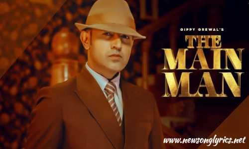 The Main Man all Lyrics In Hindi Gippy Grewal