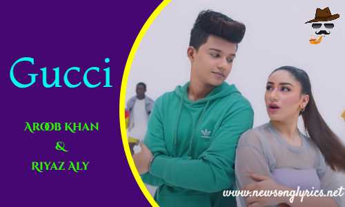 गुच्ची Gucci Lyrics in Hindi Aroob Khan