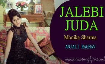 जलेबी जुड़ा JALEBI JUDA LYRICS IN HINDI Monika Sharma ANJALI RAGHAV