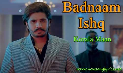 बदनाम इश्क़ Badnaam Ishq Lyrics in Hindi Korala Maan