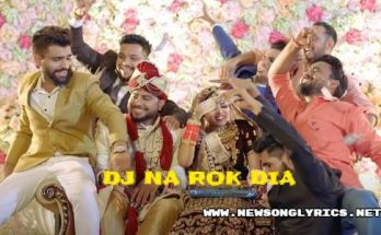 DJ NA ROK DIA LYRICS IN HINDI