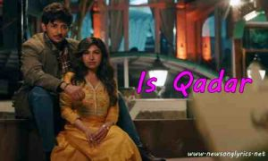 इस कदर Is Qadar Lyric in Hindi Darshan Raval, Tulsi Kumar